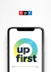 NPR Up First Podcast Design